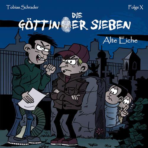 Hoerbuch Die Göttinger Sieben, Folge: Alte Eiche - Tobias Schrader - Jan Reinartz