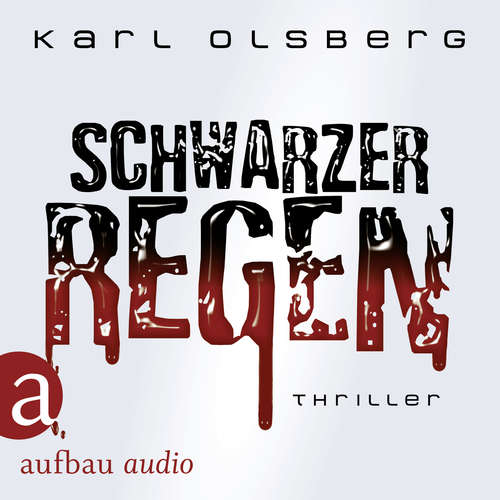 Hoerbuch Schwarzer Regen - Karl Olsberg - Florian Fischer