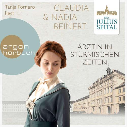 Hoerbuch Ärztin in stürmischen Zeiten - Die Juliusspital-Reihe, Band 2 - Claudia Beinert - Tanja Fornaro