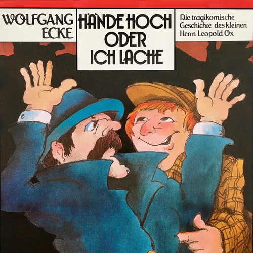 Hoerbuch Wolfgang Ecke, Hände hoch oder ich lache - Wolfgang Ecke - Ludwig ThiesenRalf Wolter