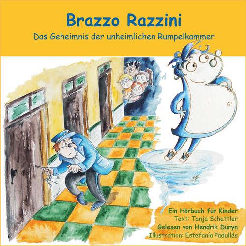Hoerbuch Brazzo Razzini - Das Geheimnis der unheimlichen Rumpelkammer - Tanja Schettler - Hendrik Duryn