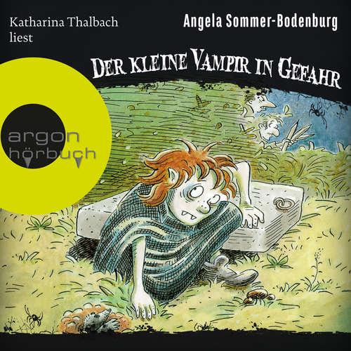 Hoerbuch Der kleine Vampir in Gefahr - Der kleine Vampir, Band 6 - Angela Sommer-Bodenburg - Katharina Thalbach