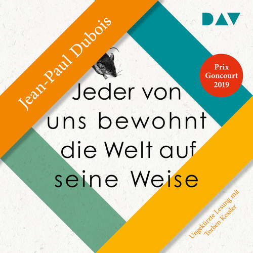 Hoerbuch Jeder von uns bewohnt die Welt auf seine Weise - Jean-Paul Dubois - Torben Kessler