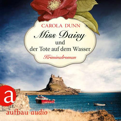 Hoerbuch Miss Daisy und der Tote auf dem Wasser - Miss Daisy ermittelt, Band 6 - Carola Dunn - Julia von Tettenborn