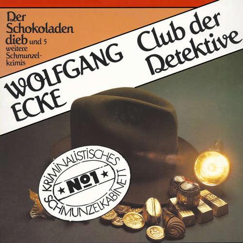 Hoerbuch Club der Detektive, Folge 1: Der Schokoladendieb und fünf weitere Schmunzelkrimis - Wolfgang Ecke - Christine Davis