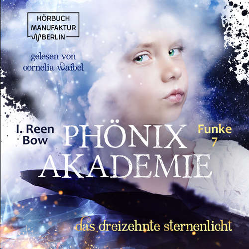 Hoerbuch Das dreizehnte Sternenlicht - Phönixakademie, Band 7 - I. Reen Bow - Cornelia Waibel