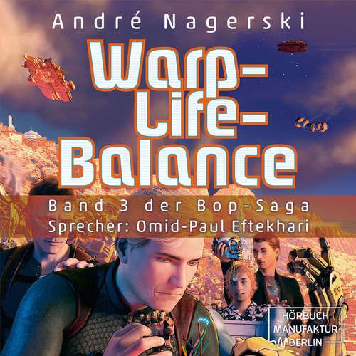 Hoerbuch Warp-Life-Balance - Bop Saga, Band 3 - André Nagerski - Omid-Paul Eftekhari