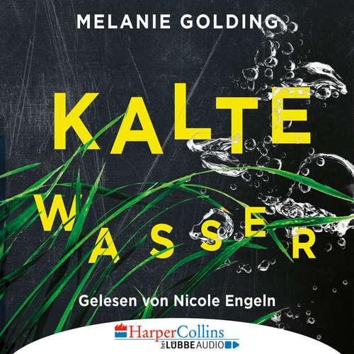 Hoerbuch Kalte Wasser - Melanie Golding - Nicole Engeln