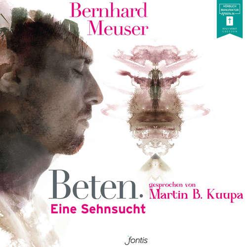 Hoerbuch Beten. - Eine Sehnsucht - Bernhard Meuser - Martin B. Kuupa