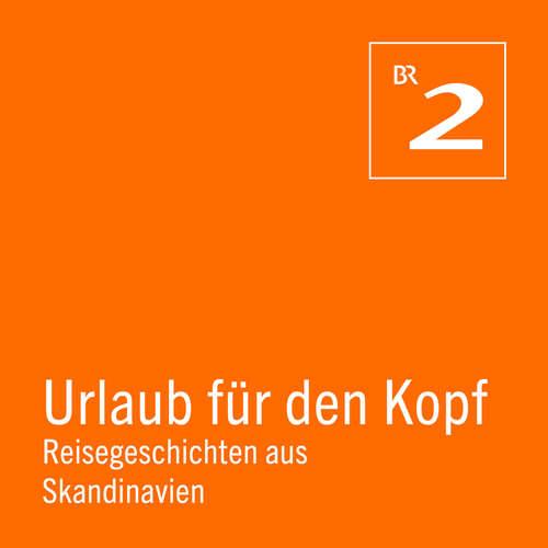 Hoerbuch Norwegen: Silberstadt Kongsberg - Wandern auf den Spuren deutscher Bergleute - Urlaub für den Kopf - Reisegeschichten Skandinavien, Teil 7 - Andreas Pehl - Andreas Pehl
