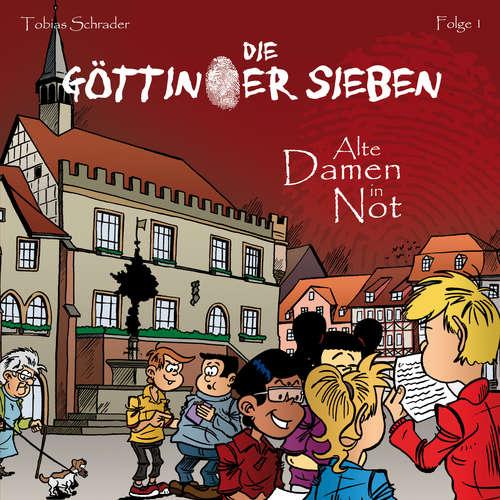Hoerbuch Die Göttinger Sieben, Folge 1: Alte Damen in Not - Tobias Schrader - Jan Reinartz