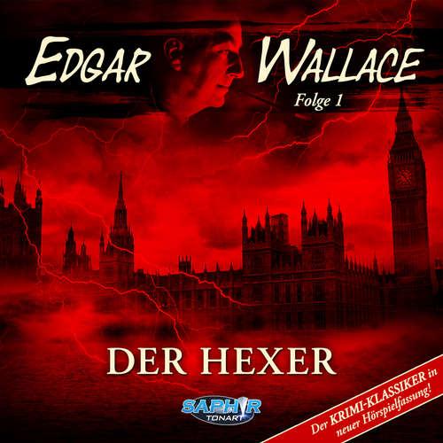Hoerbuch Edgar Wallace, Folge 1: Der Hexer (Der Krimi-Klassiker in neuer Hörspielfassung) - Edgar Wallace - Wolf Frass