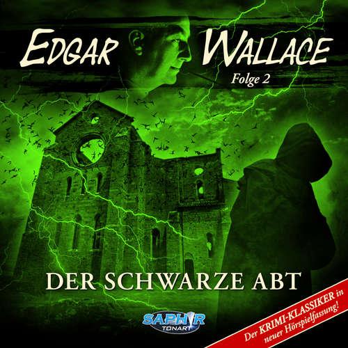 Hoerbuch Edgar Wallace, Folge 2: Der schwarze Abt (Der Krimi-Klassiker in neuer Hörspielfassung) - Edgar Wallace - Wolf Frass