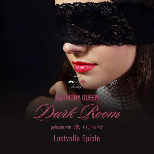 Hoerbuch Lustvolle Spiele - Dark Room, Band 3 - Harmony Queen - Pauline Poh