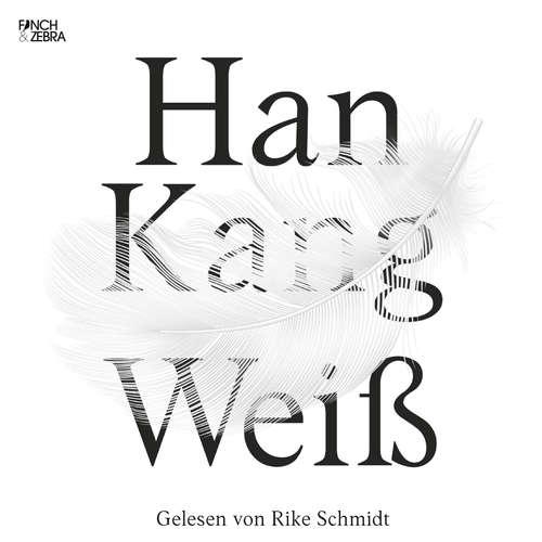 Hoerbuch Weiß - Han Kang - Rike Schmid