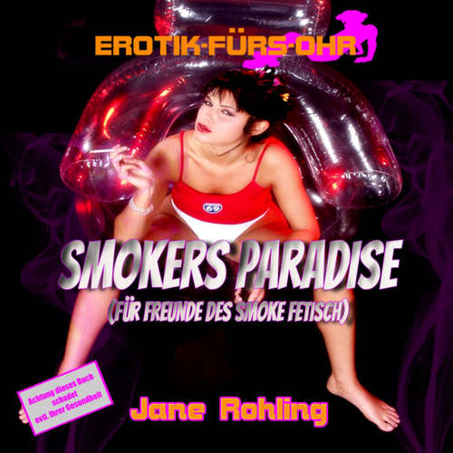 Hoerbuch Erotik für's Ohr, Smokers Paradise - Jane Rohling - Lisa S.