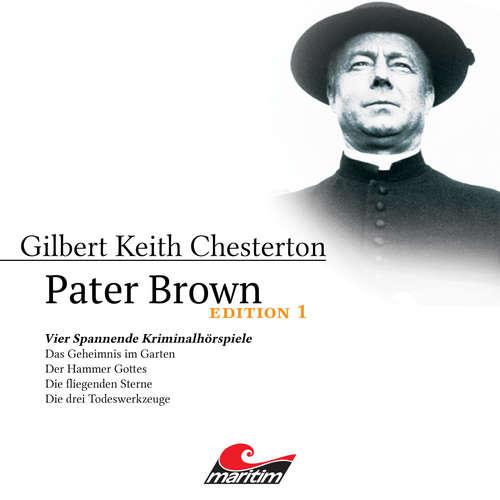 Hoerbuch Pater Brown, Edition 1: Vier Spannende Kriminalhörspiele - Gilbert Keith Chesterton - Volker Brandt