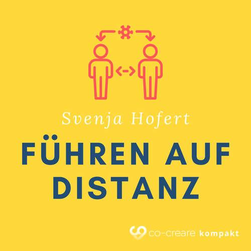 Hoerbuch Erfolgreich Führen auf Distanz (im Home Office?) - Svenja Hofert - Thomas Meinhardt