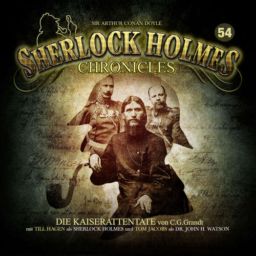 Hoerbuch Sherlock Holmes Chronicles, Folge 54: Die Kaiserattentate - C. G. Grandt - Tom Jacobs