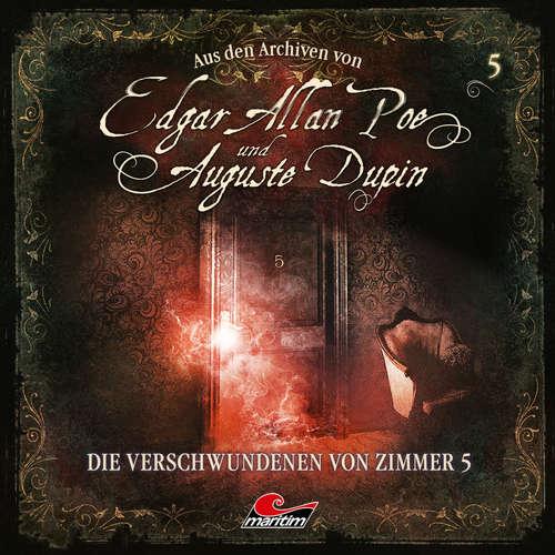 Hoerbuch Edgar Allan Poe & Auguste Dupin, Aus den Archiven, Folge 5: Die Verschwundenen von Zimmer 5 - Edgar Allan Poe - Douglas Welbat