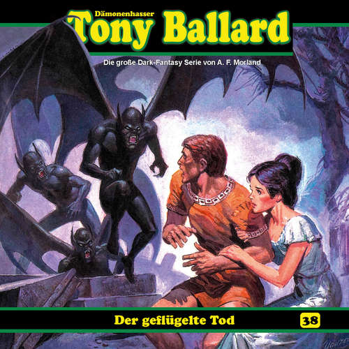 Hoerbuch Tony Ballard, Folge 38: Der geflügelte Tod - Thomas Birker - Gerrit Schmidt-Foß