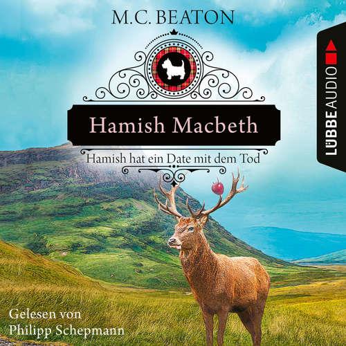 Hoerbuch Hamish Macbeth hat ein Date mit dem Tod - Schottland-Krimis, Teil 8 - M. C. Beaton - Philipp Schepmann