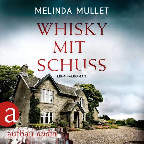 Hoerbuch Whisky mit Schuss - Abigail Logan ermittelt, Band 3 - Melinda Mullet - Katrin Heß