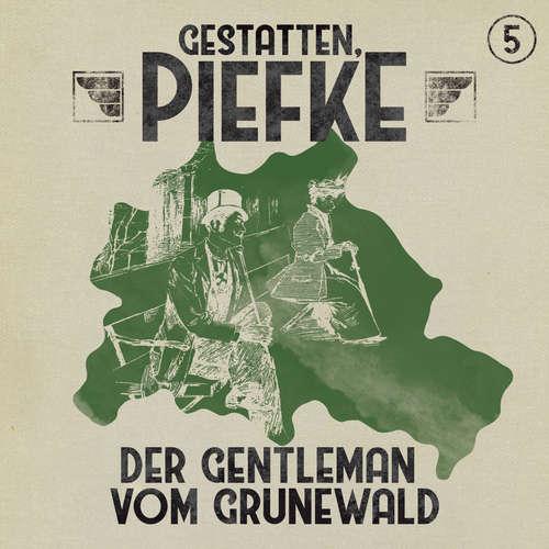 Hoerbuch Gestatten, Piefke, Folge 5: Der Gentleman vom Grunewald - Markus Topf - Till Hagen