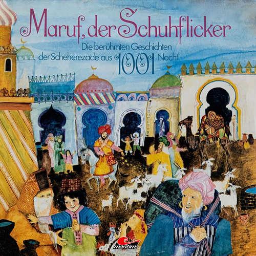 Hoerbuch Die berühmten Geschichten der Scheherezade aus 1001 Nacht, Maruf, der Schuhflicker - Erika Burk - Angelika Merkert