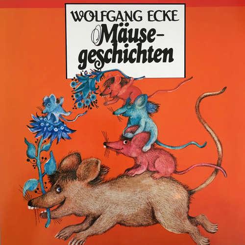 Hoerbuch Wolfgang Ecke, Mäusegeschichten - Wolfgang Ecke - Sibylle Nicolai