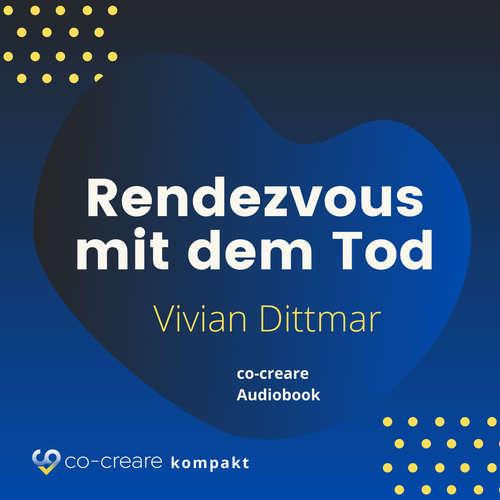 Hoerbuch Rendezvous mit dem Tod - Vivian Dittmar - Vivian Dittmar