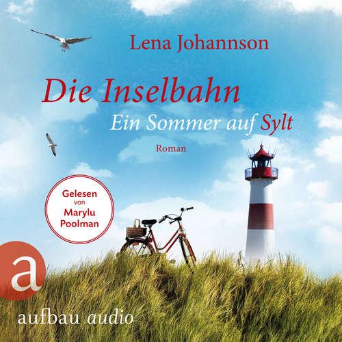 Hoerbuch Die Inselbahn - Ein Sommer auf Sylt - Lena Johannson - Marylu Poolman