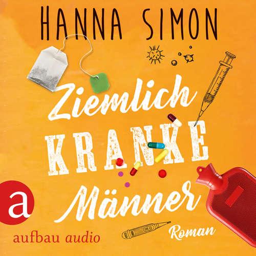 Hoerbuch Ziemlich kranke Männer - Hanna Simon - Corinna Dorenkamp