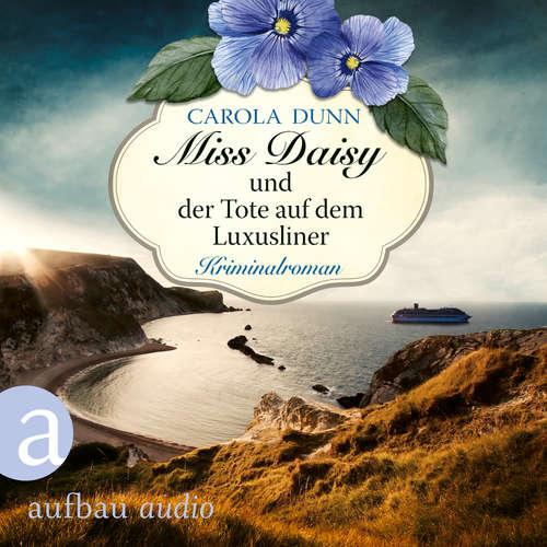 Hoerbuch Miss Daisy und der Tote auf dem Luxusliner - Miss Daisy ermittelt, Band 9 - Carola Dunn - Julia von Tettenborn