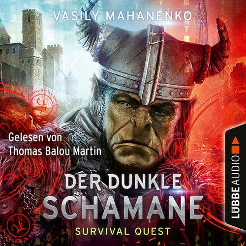 Hoerbuch Der dunkle Schamane - Survival Quest-Serie 2 - Vasily Mahanenko - Thomas Balou Martin