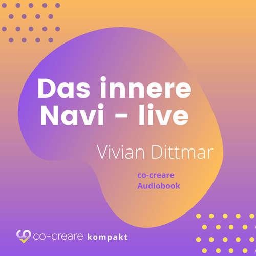 Hoerbuch Das innere Navi (live von der WeQ Tour 2019) - Vivian Dittmar - Vivian Dittmar