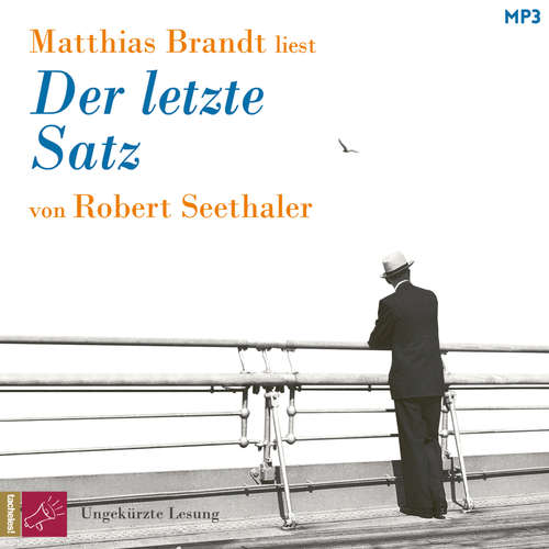 Hoerbuch Der letzte Satz - Robert Seethaler - Matthias Brandt