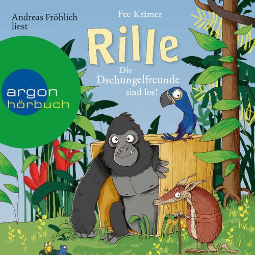 Hoerbuch Rille - Die Dschungelfreunde sind los! - Rille, Band 1 - Fee Krämer - Andreas Fröhlich