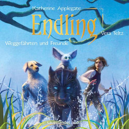 Hoerbuch Endling, Weggefährten und Freunde - Die Endling-Trilogie, Band 2 - Katherine Applegate - Vera Teltz