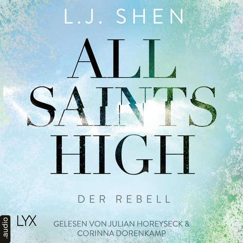 Hoerbuch Der Rebell - All Saints High, Band 2 - L. J. Shen - Julian Horeyseck