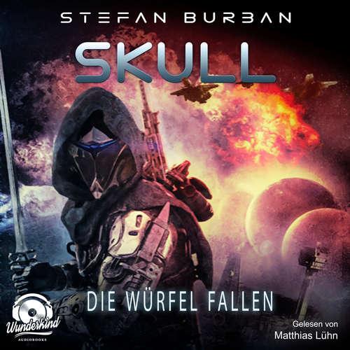 Hoerbuch Die Würfel fallen - Skull, Band 3 - Stefan Burban - Matthias Lühn