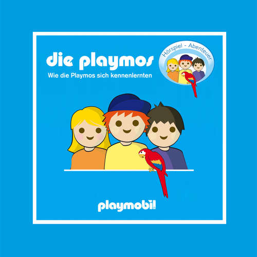 Hoerbuch Die Playmos - Wie die Playmos sich kennenlernten - Simon X. Rost - Gerrit Schmidt-Foß
