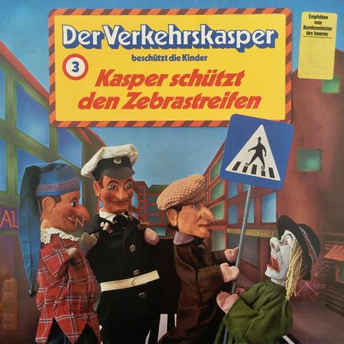 Hoerbuch Der Verkehrskasper, Folge 3: Kasper schützt den Zebrastreifen - Heinz Krause - Heinz Krause
