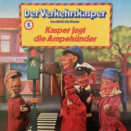 Hoerbuch Der Verkehrskasper, Folge 2: Kasper jagt die Ampelsünder - Heinz Krause - Heinz Krause