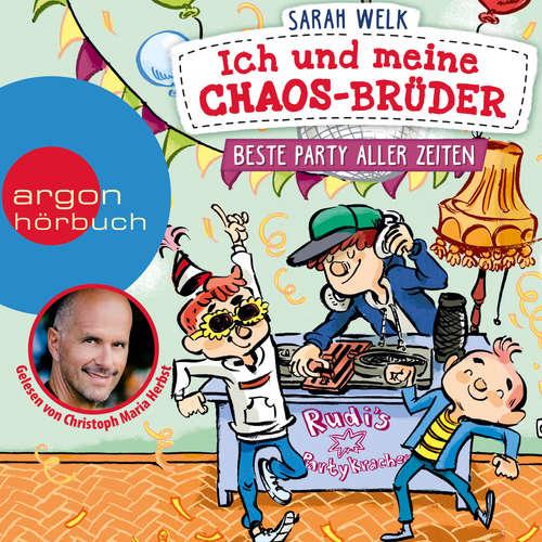 Hoerbuch Beste Party aller Zeiten - Ich und meine Chaos-Brüder, Band 3 - Sarah Welk - Christoph Maria Herbst