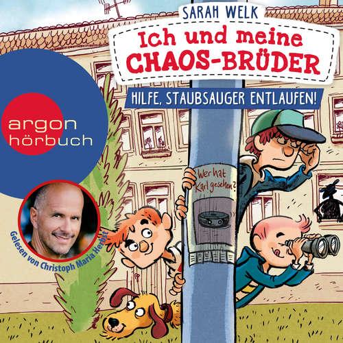 Hoerbuch Hilfe, Staubsauger entlaufen! - Ich und meine Chaos-Brüder, Band 2 - Sarah Welk - Christoph Maria Herbst