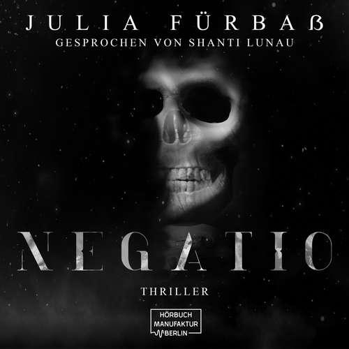 Hoerbuch Negatio - Julia Fürbaß - Shanti Lunau