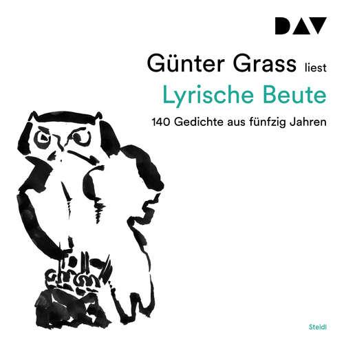 Hoerbuch Lyrische Beute. 140 Gedichte aus fünfzig Jahren - Günter Grass - Günter Grass