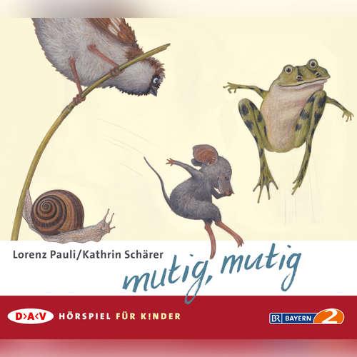 Hoerbuch Mutig, mutig - Lorenz Pauli - Mira Dietl