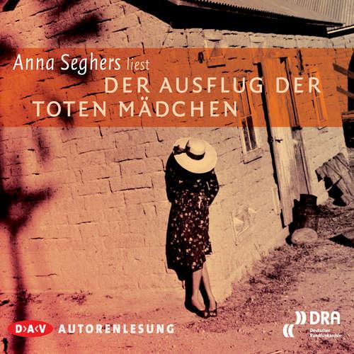 Hoerbuch Ausflug der toten Mädchen - Anna Seghers - Anna Seghers